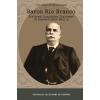 Baron Rio Branco: Ein brasilianischer Diplomat im Kaiserlichen Berlin