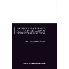 Investidores Soberanos, Política Internacional e Interesses Brasileiros