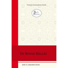Novos Bálcãs, Os