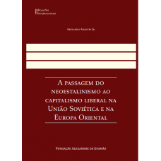 Passagem do  neoestalinismo ao  capitalismo liberal na  União Soviética e na  Europa Oriental, A