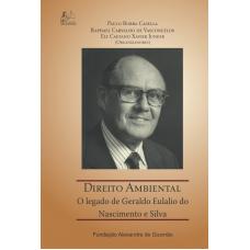 Direito Ambiental - O legado de Geraldo Eulalio do Nascimento e Silva