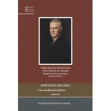 Oswaldo Aranha - Um estadista brasileiro - Volume II
