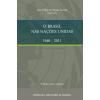 Brasil nas Nações Unidas 1946 - 2011, O