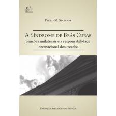 A Síndrome de Brás Cubas - Sanções unilaterais e a responsabilidade internacional dos estados