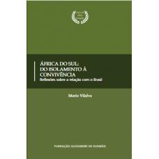África do Sul: do isolamento à convivência - Reflexões sobre a relação com o Brasil
