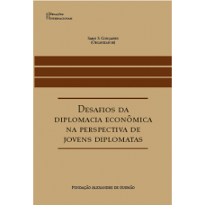 Desafios da diplomacia econômica na perspectiva de jovens diplomatas