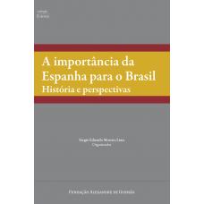 Importância da Espanha para o Brasil, A: história e perspectivas
