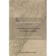 La Independencia del Paraguay y el Imperio del Brasil