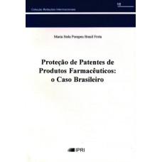Proteção de Patentes de Produtos Farmacêuticos O Caso Brasileiro