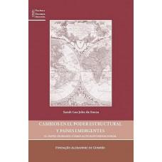 Cambios en el  Poder Estructural y Países Emergentes
