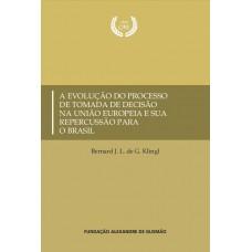 Evolução do Processo de Tomada de Decisão na União Europeia e sua Repercussão para o Brasil, A
