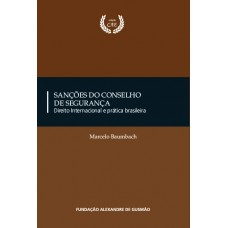 Sanções do Conselho de Segurança - Direito Internacional e Prática Brasileira