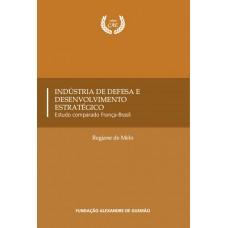 Indústria de Defesa e Desenvolvimento Estratégico - Estudo comparado França-Brasil