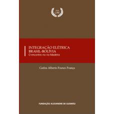 Integração Elétrica Brasil-Bolívia - O encontro no rio Madeira