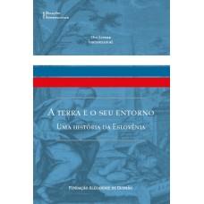 Terra e o seu Entorno - Uma História da Eslovênia, A