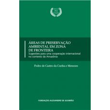 Áreas de preservação ambiental em zona de fronteira: sugestões para uma cooperação internacional no contexto da Amazônia