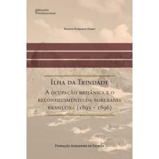 Ilha da Trindade - A ocupação britânica e o reconhecimento da soberania brasileira (1895-1896)