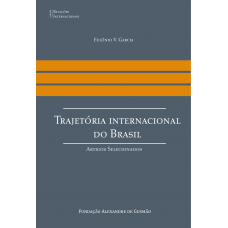Trajetória internacional do Brasil: artigos selecionados