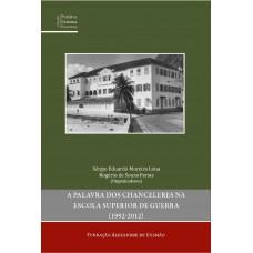 Palavra dos chanceleres na Escola Superior de Guerra (1952-2012), A
