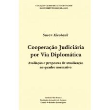 Cooperação judiciária por via diplomática: avaliação e propostas de atualização do quadro normativo