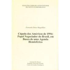 Cúpula das Américas de 1994: Papel  Negociador do Brasil, em Busca de uma Agenda Hemisférica