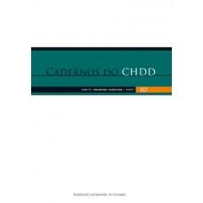 Cadernos do CHDD Ano 6 - Número 10 - 1º Semestre de 2007