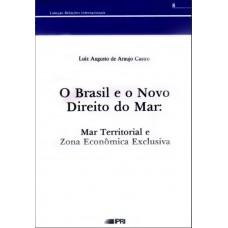 O Brasil e o novo direito do mar: mar territorial e zona econômica exclusiva