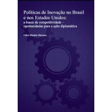 Políticas de Inovação no Brasil e nos Estados Unidos