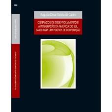 Bancos de desenvolvimento e a integração da América do Sul, Os: bases para uma política de cooperação