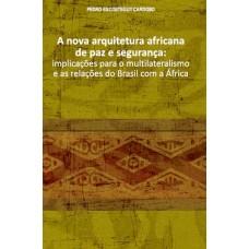 Nova arquitetura africana de paz e segurança