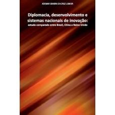 Diplomacia, desenvolvimento e sistemas nacionais de inovação