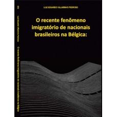 Recente fenômeno imigratório de nacionais brasileiros na Bélgica,O