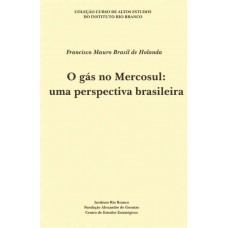 O Gás no Mercosul: Uma perspectiva brasileira,O