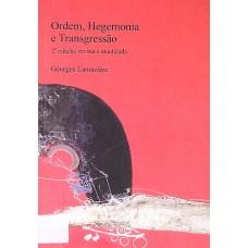 Ordem, Hegemonia e Transgressão - 2ª edição