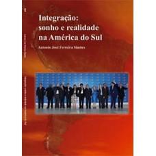 Integração: sonho e realidade na América do Sul