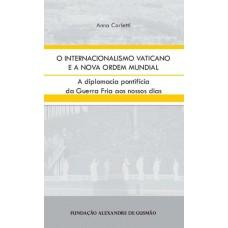Internacionalismo Vaticano e a Nova Ordem Mundial, O