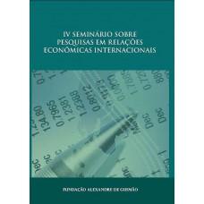 IV Seminário sobre pesquisas em relações econômicas internacionais