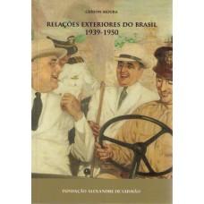 Relações Exteriores do Brasil 1939-1950
