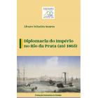 Diplomacia do Império no Rio da Prata (até 1865)