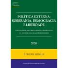 Política externa: soberania, democracia e liberdade – Coletânea de discursos, artigos e entrevistas do Ministro das Relações Exteriores – 2020