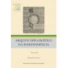 Arquivo diplomático da independência - Volume III - França, Santa Sé, Hespanha - (Ed. fac-similar)