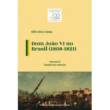 Dom João VI no Brasil (1808-1821) - Volume II (Edição fac-similar)