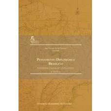 Pensamiento Diplomático Brasileño - Formuladores y Agentes de la Política Exterior (1750-1964) - Coleção