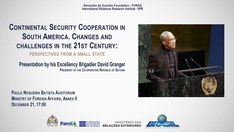 Inscrições abertas para a palestra do presidente da República Cooperativa da Guiana, brigadeiro David Granger