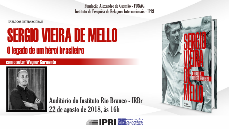 FUNAG e o Instituto Rio Branco promovem debate e lançamento de livro sobre Sergio Vieira de Mello