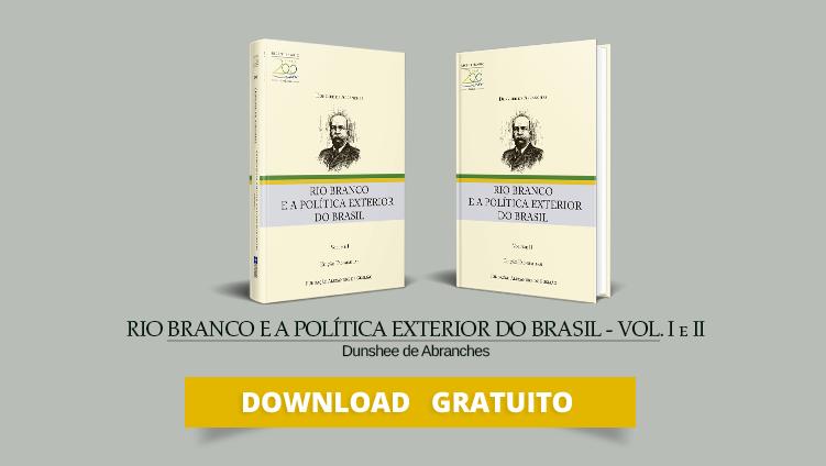 """FUNAG publica edição fac-símile da obra """"Rio Branco e a política exterior do Brasil"""", de Dunshee de Abranches"""