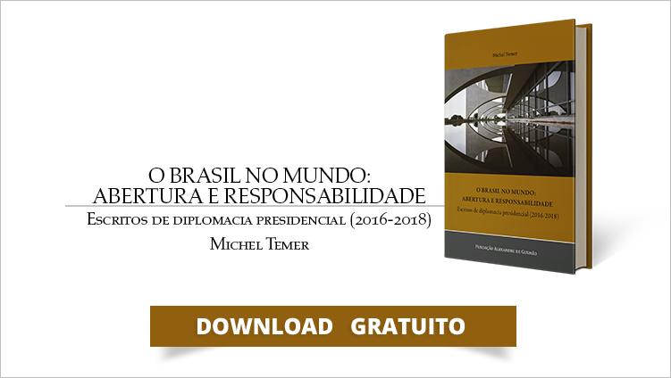 """FUNAG publica o livro """"O Brasil no Mundo: Abertura e Responsabilidade"""", de Michel Temer"""
