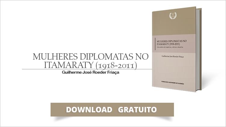 """FUNAG lança o livro """"Mulheres diplomatas no Itamaraty (1918-2011)"""""""