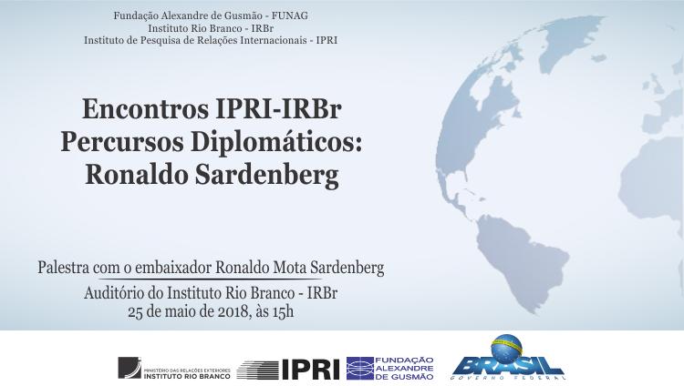 """Inscrições abertas para a palestra-debate """"Percursos Diplomáticos"""" com o embaixador Ronaldo Sardenberg"""