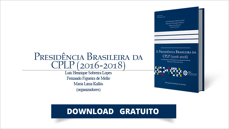 """FUNAG publica o livro """"Presidência Brasileira da CPLP (2016-2018)"""""""
